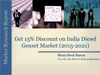 Get 15% Discount on India Diesel Genset Market (2015-2021)