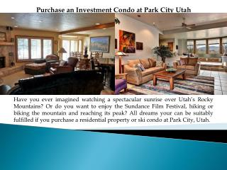 Purchase an Investment Condo at Park CityUtah