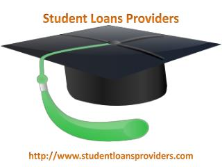 Fulfill all your Dreams – Search for Student Loans Providers