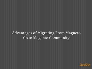Advantages of Migrating From Magneto Go to Magento Community