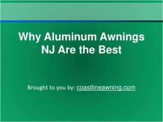 Why Aluminum Awnings NJ Are the Best