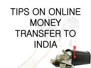 TIPS ON ONLINE MONEY TRANSFER TO INDIA