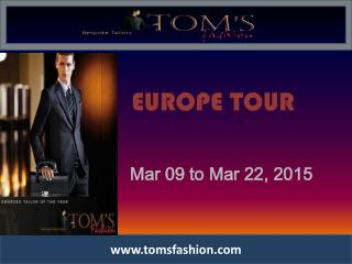 Toms Fashion traveling tailor on Europe Tour