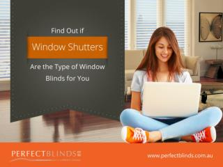 Find Out if Window Shutters Are the Type of Window Blinds fo