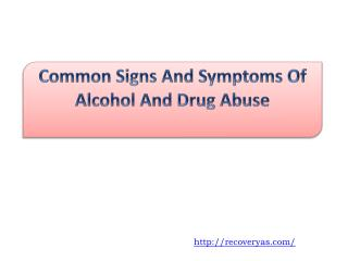 Common Signs And Symptoms Of Alcohol And Drug Abuse