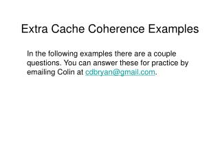 Extra Cache Coherence Examples