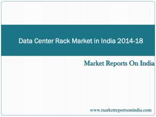 Data Center Rack Market in India 2014-2018