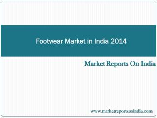 Footwear Market in India 2014
