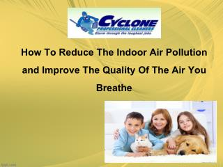 How to reduce the indoor air pollution and improve the quali