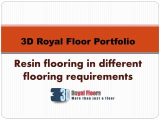 Resin flooring in different flooring requirements