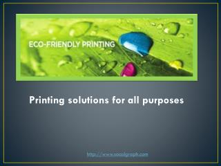 Printing solutions for all purposes