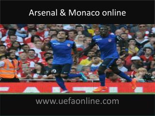 Arsenal & Monaco online