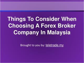 Things To Consider When Choosing A Forex Broker Company In M