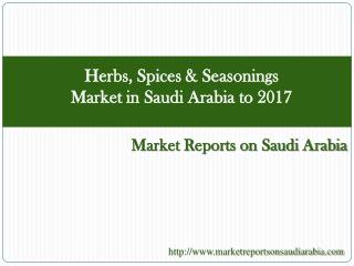 Herbs, Spices & Seasonings Market in Saudi Arabia to 2017