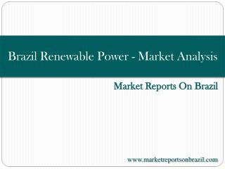 Brazil Renewable Power - Market Analysis and Forecast till 2