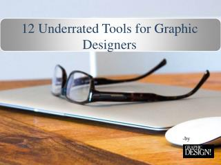 12 Underrated Tools for Graphic Designers