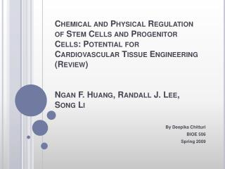 Chemical and Physical Regulation of Stem Cells and Progenitor Cells: Potential for Cardiovascular Tissue Engineering Rev