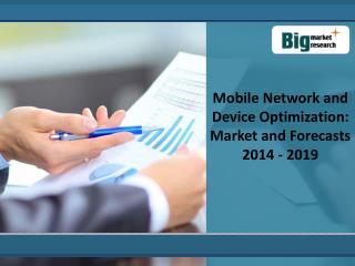 Mobile Network and Device Optimization
