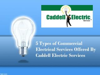 5 Types of Commercial Electrical Services Offered By Caddell