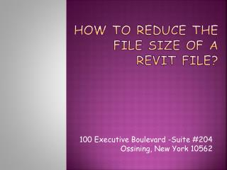 How to reduce the file size of a Revit file?