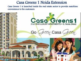 Casa Greens 1  Greater Noida West Call @  91-9560090076