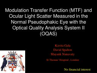 Modulation Transfer Function MTF and Ocular Light Scatter Measured in the Normal Pseudophakic Eye with the Optical Quali