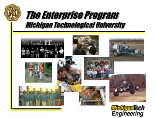 The Enterprise Program  Michigan Technological University