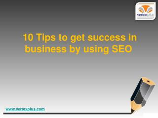 10Tips to get success in business by using