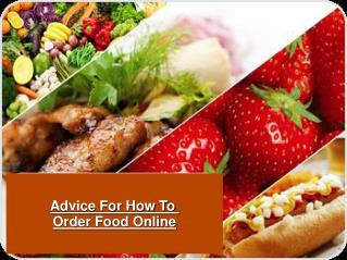 Advice For How To Order Food Online