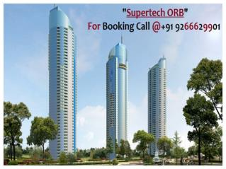 Supertech ORB Upcoming Project Sector 74 Noida - 9266629901