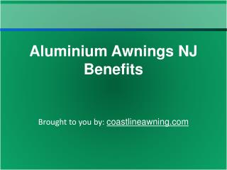 Aluminium Awnings NJ Benefits