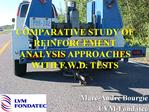 COMPARATIVE STUDY OF REINFORCEMENT ANALYSIS APPROACHES WITH F.W.D. TESTS