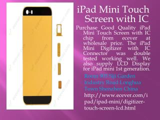 iPad Mini Touch Screen with IC Online Available at wholesale