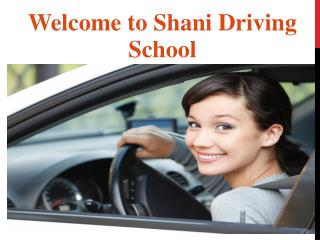 Shani Driving School, The Best Driving School in Guelph