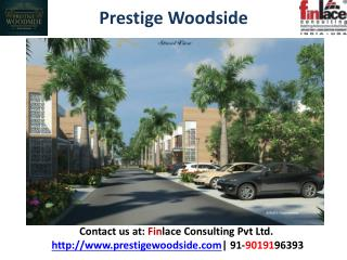 Prestige Woodside, Prestige Pre Launch Projects Bangalore