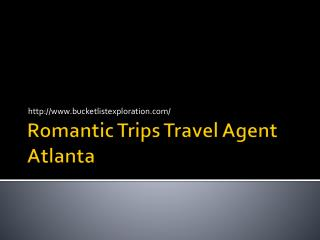 Romantic Trips Travel Agent Atlanta