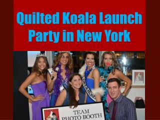 Quilted Koala Launch Party in New York