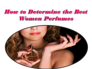 How to Determine the Best Women Perfumes