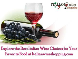 Explore the Best Italian Wine Choices for Your Favorite Food