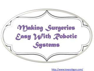 Making Surgeries Easy With Robotic Systems