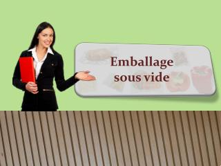 Emballages sous vide