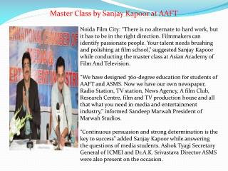 Master Class by Sanjay Kapoor at AAFT