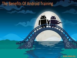 The benefits of Android training