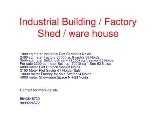 800 meter factory or sale sector 63 noida 9643848730