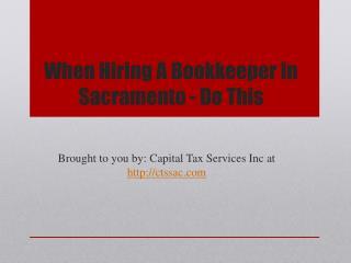 When Hiring A Bookkeeper In Sacramento - Do This