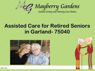 Assisted Care for Retired Seniors in Garland- 75040