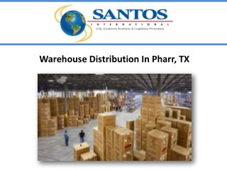 Warehouse Distribution In Pharr, TX