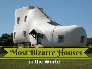 Most Bizarre Houses in the World