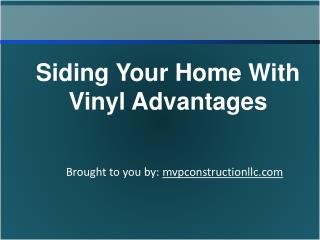 Siding Your Home With Vinyl Advantages