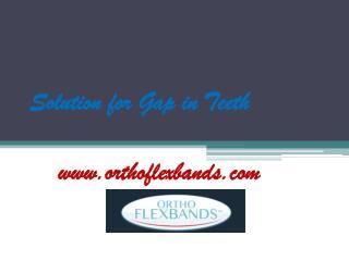 Solution for Gap in Teeth - www.orthoflexbands.com